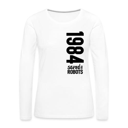 1984 / Saved By Robots Premium Tote Bag - Women's Premium Longsleeve Shirt