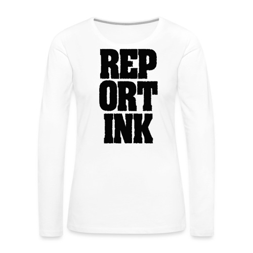 Reportink schwarz - Frauen Premium Langarmshirt