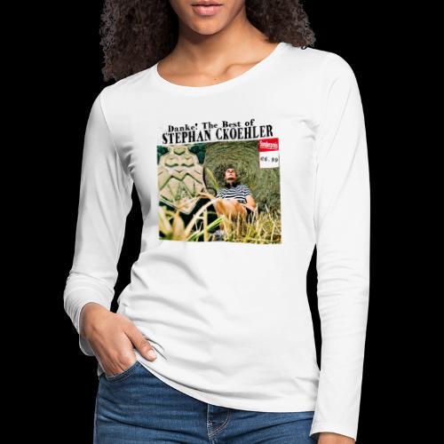 Danke! The Best of Stephan Ckoehler - Frauen Premium Langarmshirt