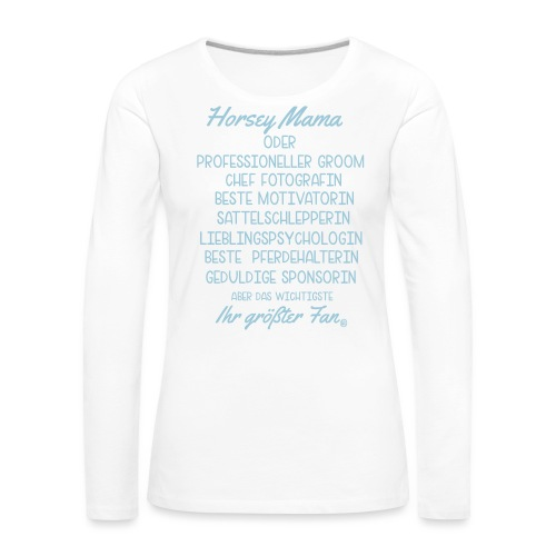 Horsey Mama - Turniertrottel - Frauen Premium Langarmshirt