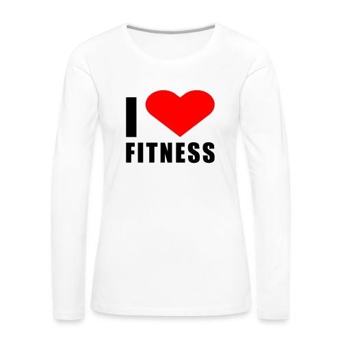 I LOVE FITNESS - Frauen Premium Langarmshirt