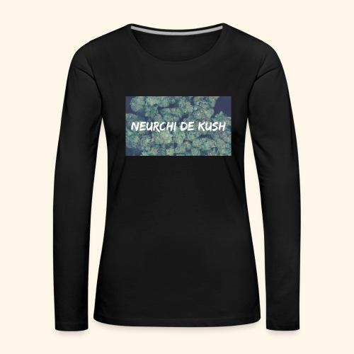 NEURCHI DE KUSH - T-shirt manches longues Premium Femme
