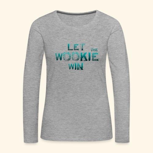 Let The Wookie Win, design 2. - Dame premium T-shirt med lange ærmer