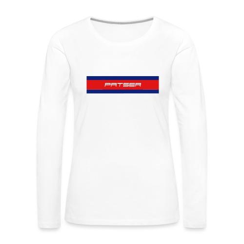 PATSER - Vrouwen Premium shirt met lange mouwen