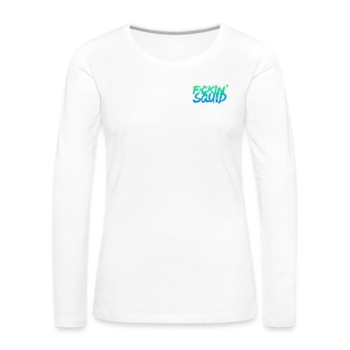 F*ckin' Squid Text - Women's Premium Longsleeve Shirt