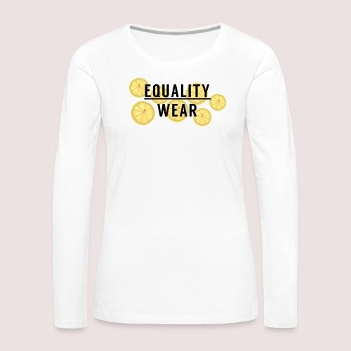 Equality Wear Fresh Lemon Edition - Women's Premium Longsleeve Shirt