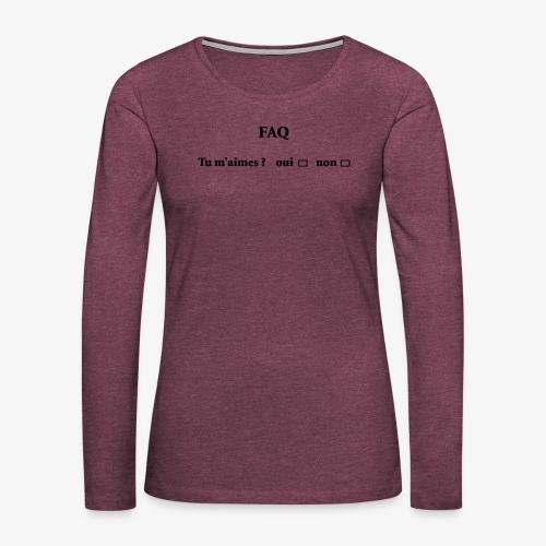 FAQ tu m aimes ? oui non - T-shirt manches longues Premium Femme