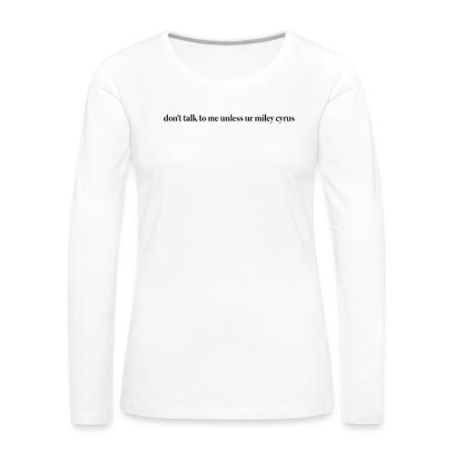 don't talk to me unless ur mc - Camiseta de manga larga premium mujer