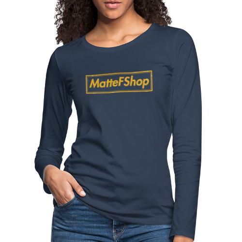 Gold Collection! (MatteFShop Original) - Maglietta Premium a manica lunga da donna