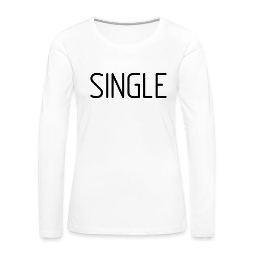 Single - Frauen Premium Langarmshirt