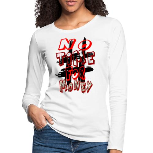 H-Tag No Time For Money - T-shirt manches longues Premium Femme