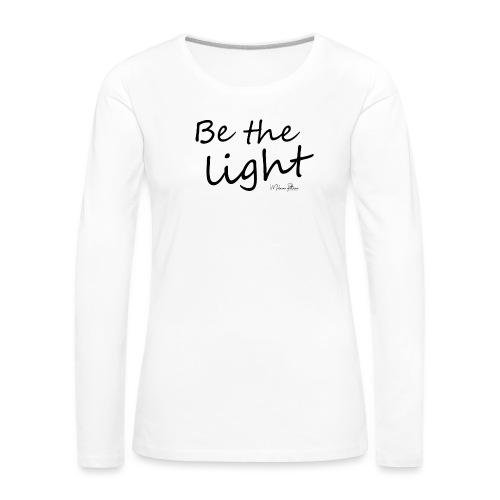 Be the light - T-shirt manches longues Premium Femme