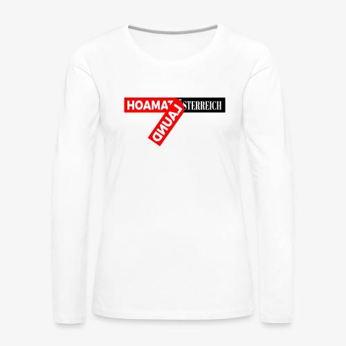 hoamatlaund tagloose und Österreich - Frauen Premium Langarmshirt