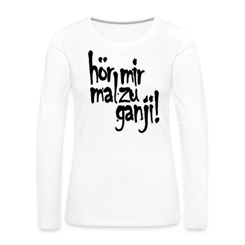 Ganji 2.0 / Der Kultspruch für deine Tasse & mehr - Frauen Premium Langarmshirt