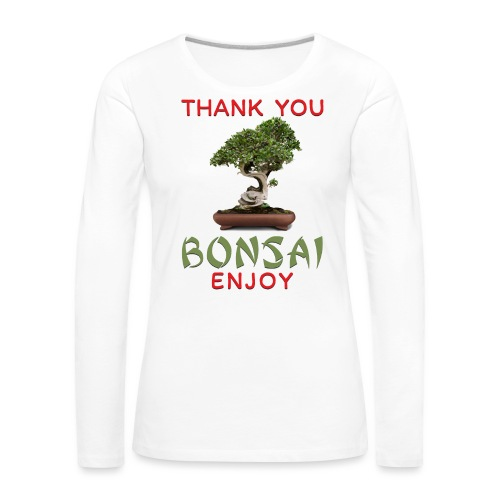 Dziękuję Ci Bonsai - Koszulka damska Premium z długim rękawem