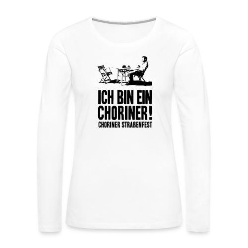 Ich bin ein Choriner! - Frauen Premium Langarmshirt