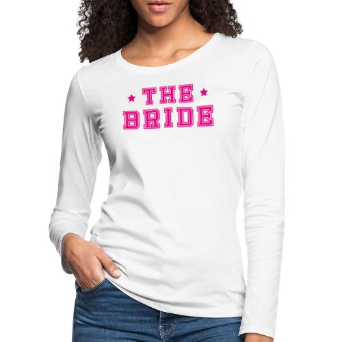 Braut Pink Junggesellenabschied JGA - Frauen Premium Langarmshirt
