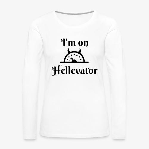 I'm on hellevator - T-shirt manches longues Premium Femme