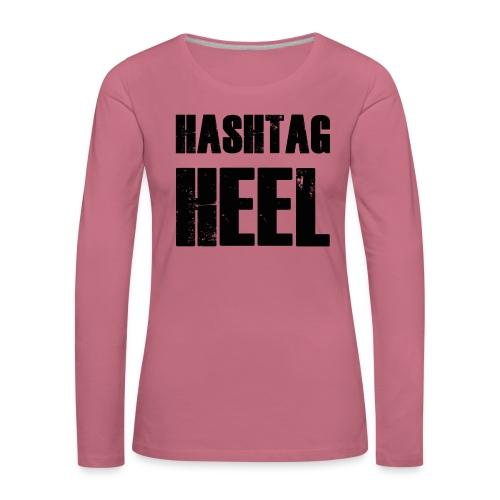 hashtagheel - Women's Premium Longsleeve Shirt