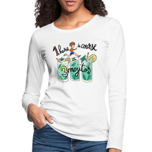1h de course = 3 mojitos - T-shirt manches longues Premium Femme