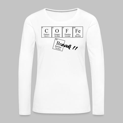 Coffee Break - Women's Premium Longsleeve Shirt