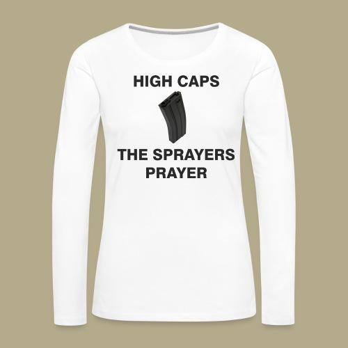 Sprayers Prayer - Vrouwen Premium shirt met lange mouwen