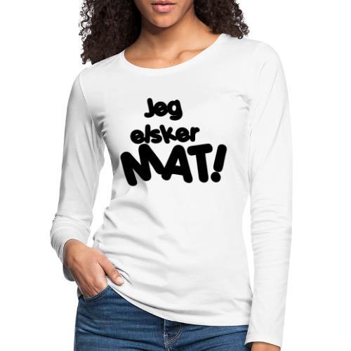 Jeg elsker mat - Premium langermet T-skjorte for kvinner