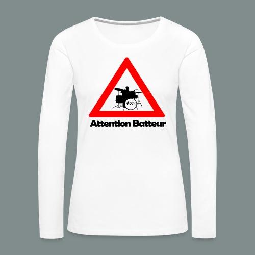 Attention batteur - T-shirt manches longues Premium Femme