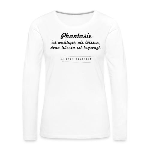 Phantasie vs. Wissen - Frauen Premium Langarmshirt