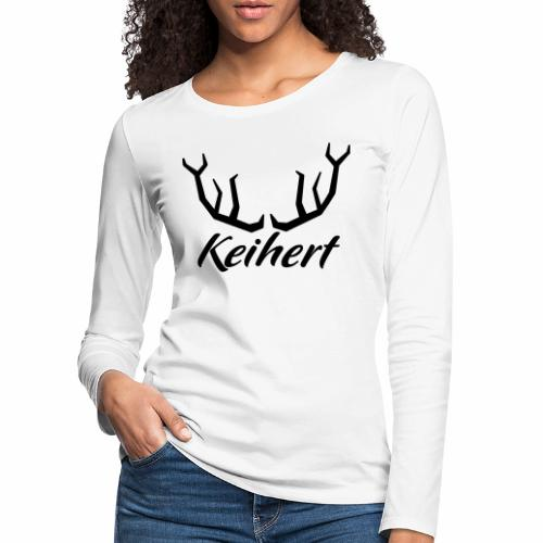 Keihert gaan - Vrouwen Premium shirt met lange mouwen