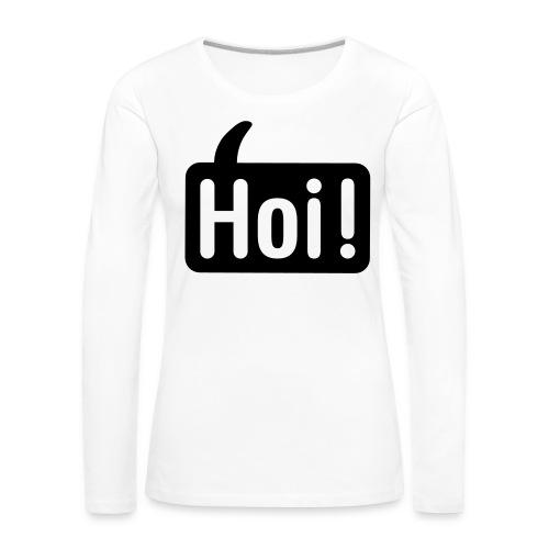 hoi front - Vrouwen Premium shirt met lange mouwen