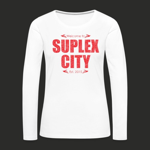 Suplex City Mens T-Shirt - Women's Premium Longsleeve Shirt