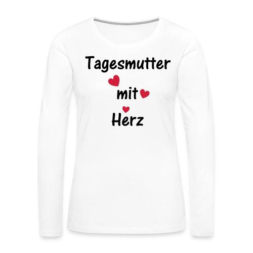 Tagesmutter mit Herz - Frauen Premium Langarmshirt
