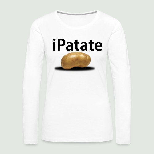 iPatate - T-shirt manches longues Premium Femme