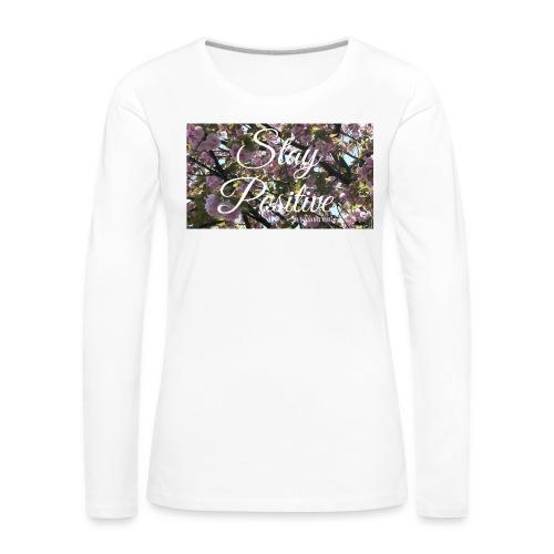 STAY POSITIVE #FRASIMTIME - Maglietta Premium a manica lunga da donna