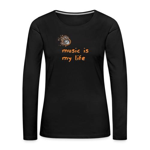 Music is my Life - Maglietta Premium a manica lunga da donna