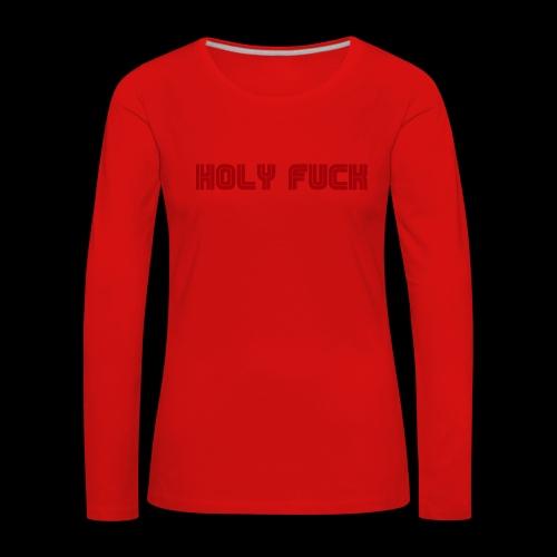 HOLY FUCK - Maglietta Premium a manica lunga da donna
