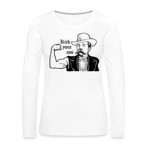 Kick Your Ass - Vrouwen Premium shirt met lange mouwen