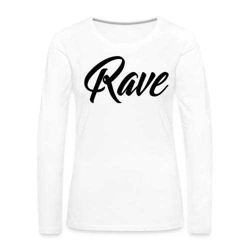Rave - Frauen Premium Langarmshirt