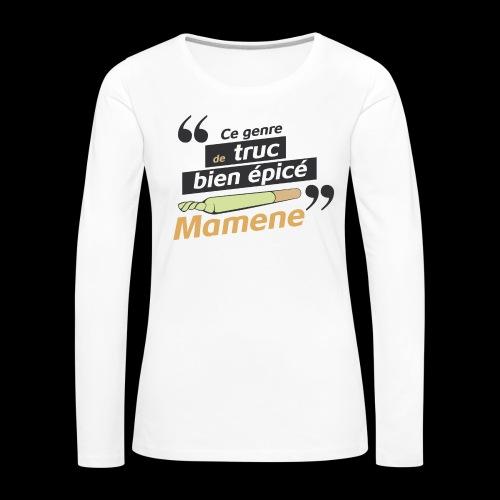Ce genre de truc épicé, Mamene - T-shirt manches longues Premium Femme