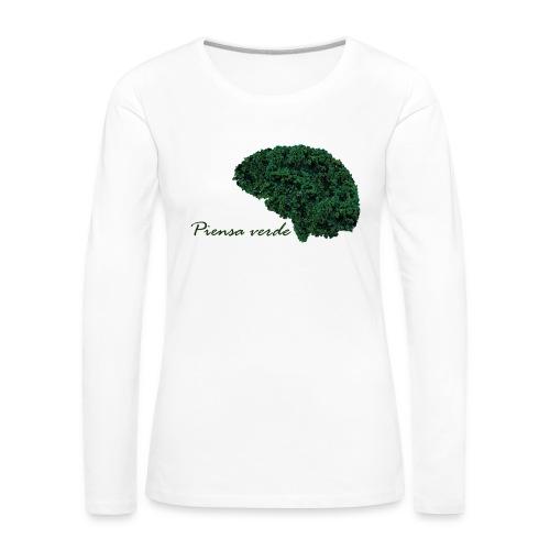 Piensa verde - Camiseta de manga larga premium mujer