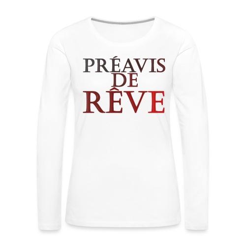 préavis de rêve (rouge) - T-shirt manches longues Premium Femme