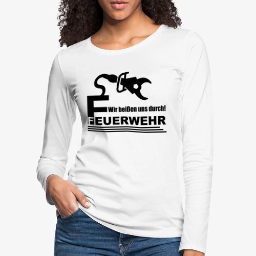 Wir beißen uns durch - Frauen Premium Langarmshirt