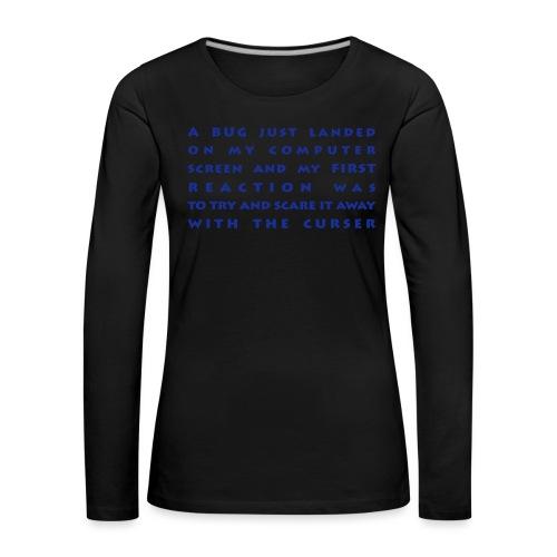 bug - Naisten premium pitkähihainen t-paita