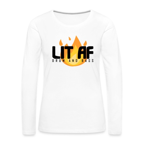 LIT AF Drum and Bass - Frauen Premium Langarmshirt