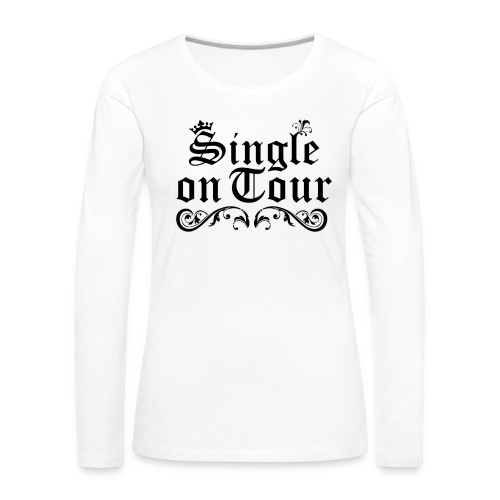 Single on Tour - Frauen Premium Langarmshirt