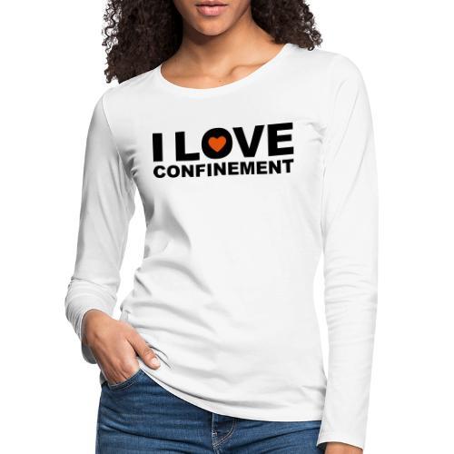 j aime le confinement - T-shirt manches longues Premium Femme