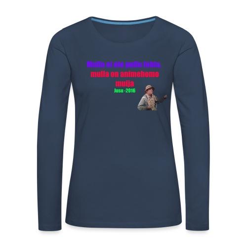 Jusun kuuluisa lausahdus - Naisten premium pitkähihainen t-paita