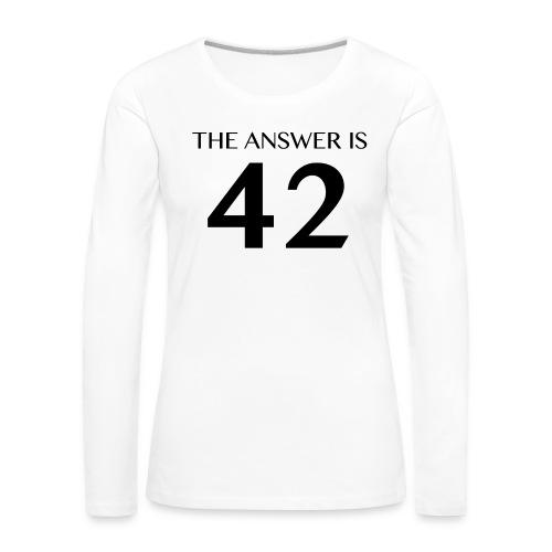 The Answer is 42 Black - Women's Premium Longsleeve Shirt