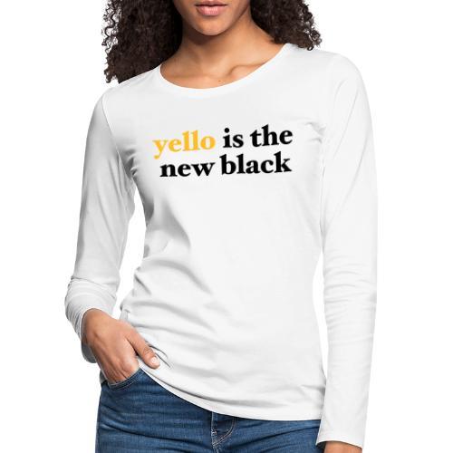 yello is the new black - Frauen Premium Langarmshirt